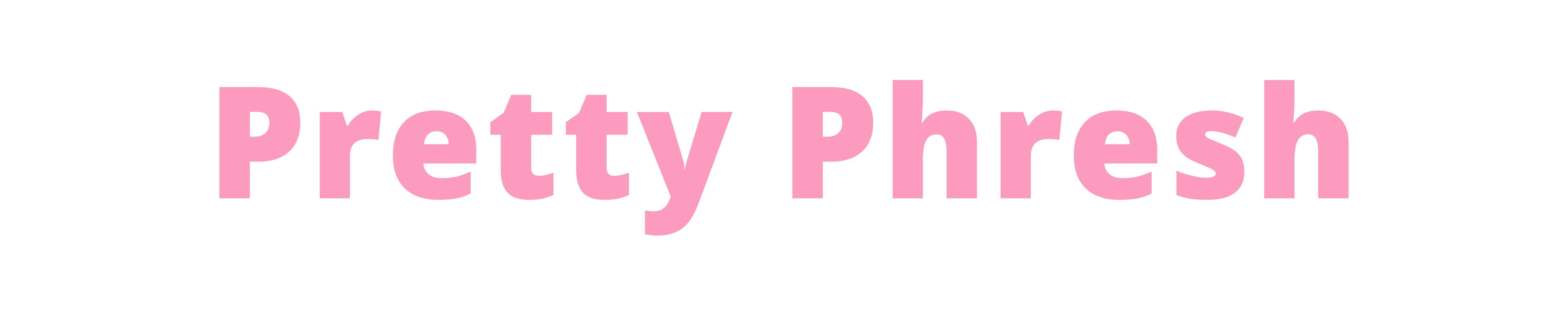 Pretty Phresh